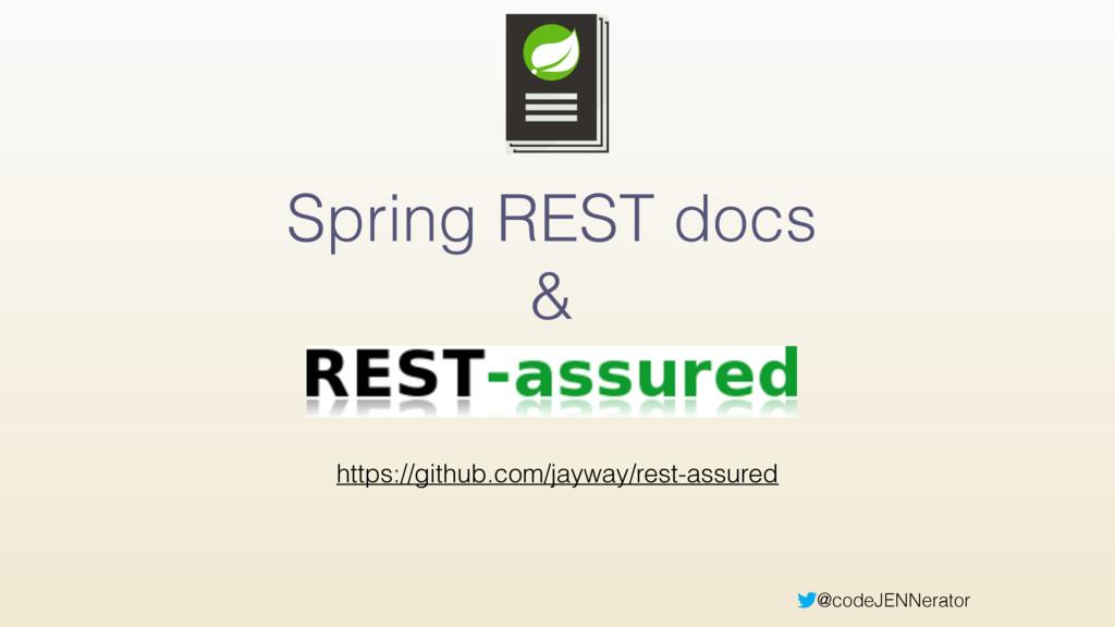 @codeJENNerator Spring REST docs & https://gith...