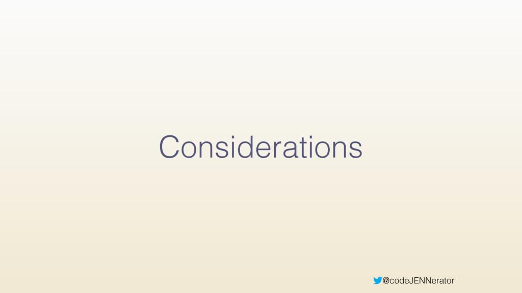 @codeJENNerator Considerations