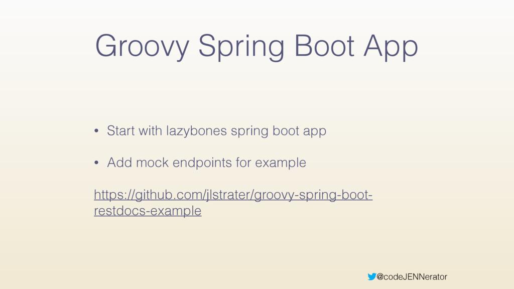 @codeJENNerator Groovy Spring Boot App • Start ...