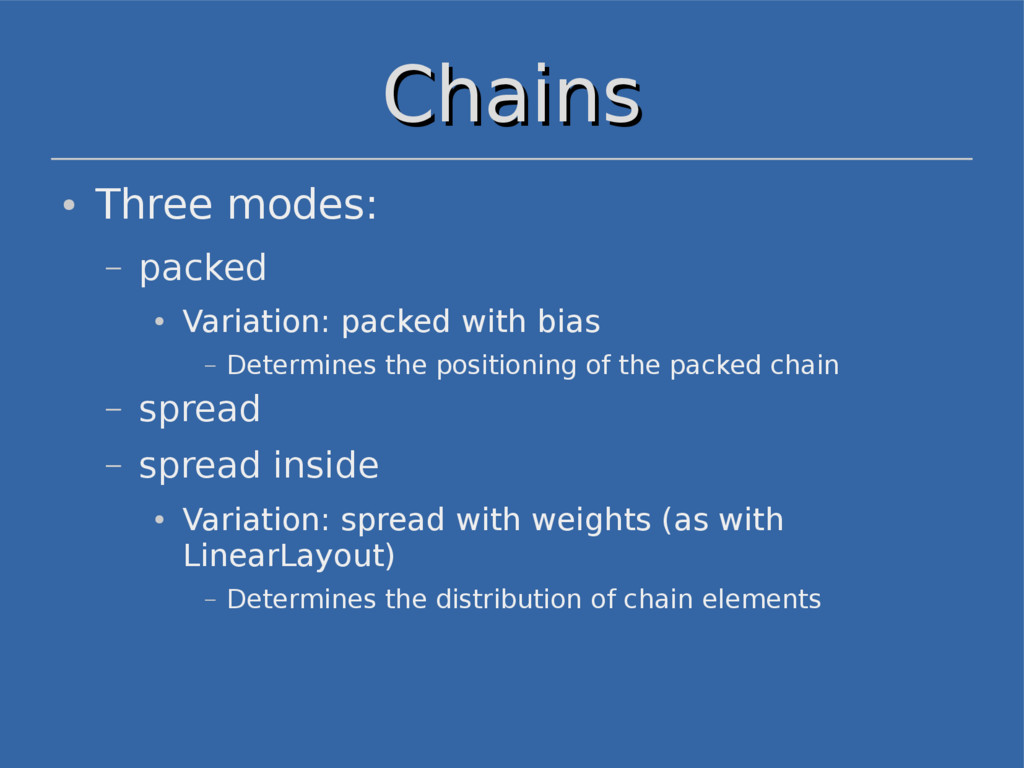 Chains Chains ● Three modes: – packed ● Variati...