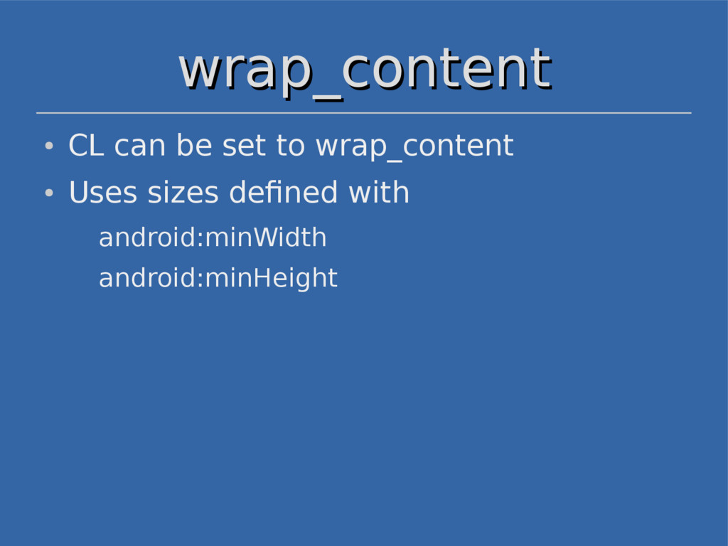 wrap_content wrap_content ● CL can be set to wr...