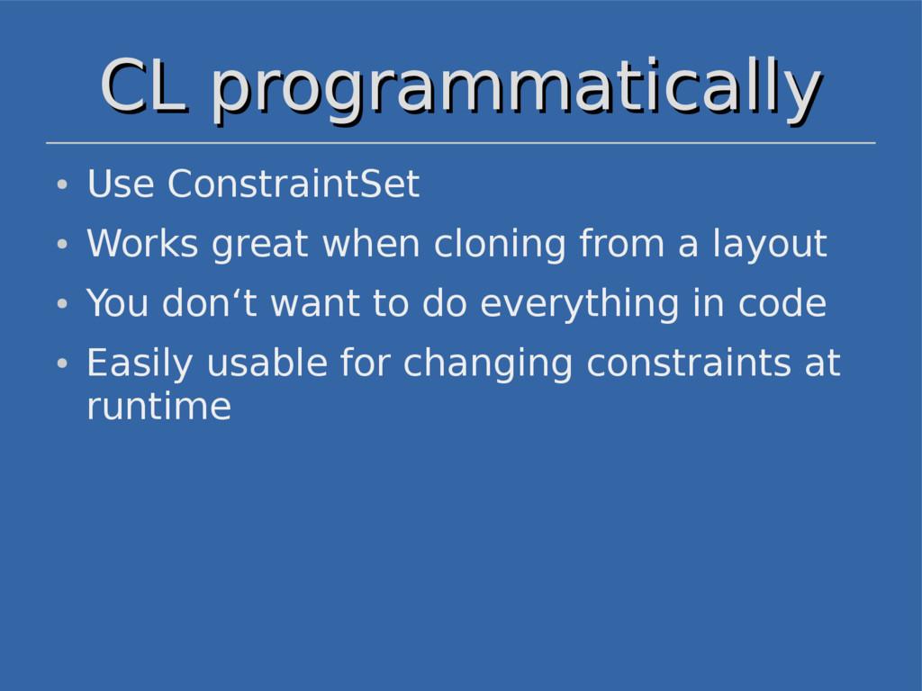 CL programmatically CL programmatically ● Use C...