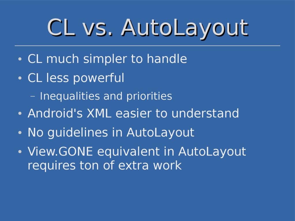 CL vs. AutoLayout CL vs. AutoLayout ● CL much s...