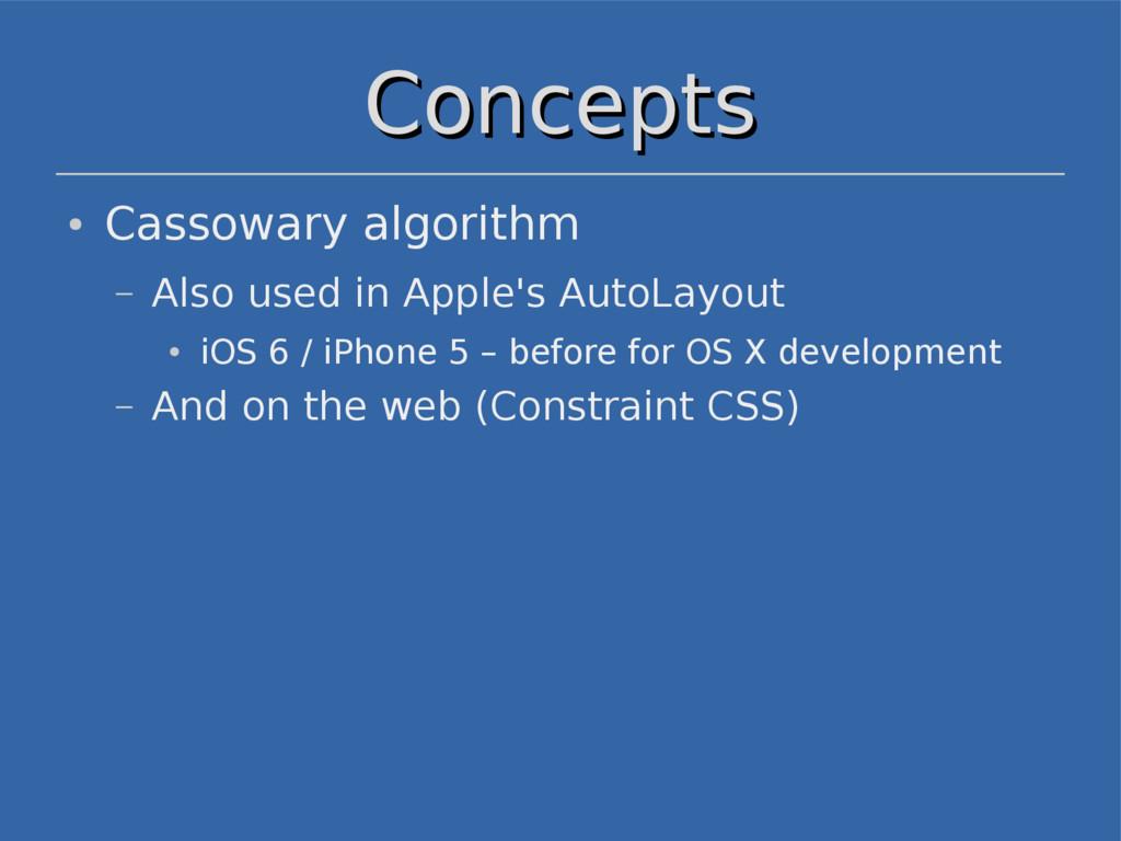 Concepts Concepts ● Cassowary algorithm – Also ...