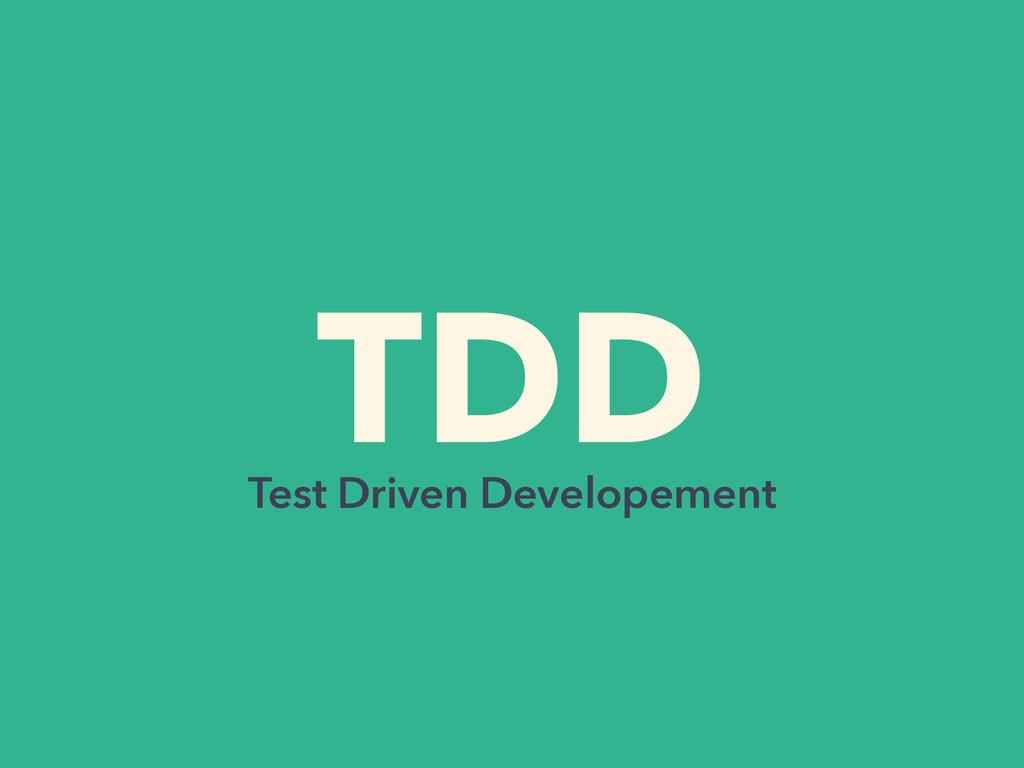 TDD Test Driven Developement