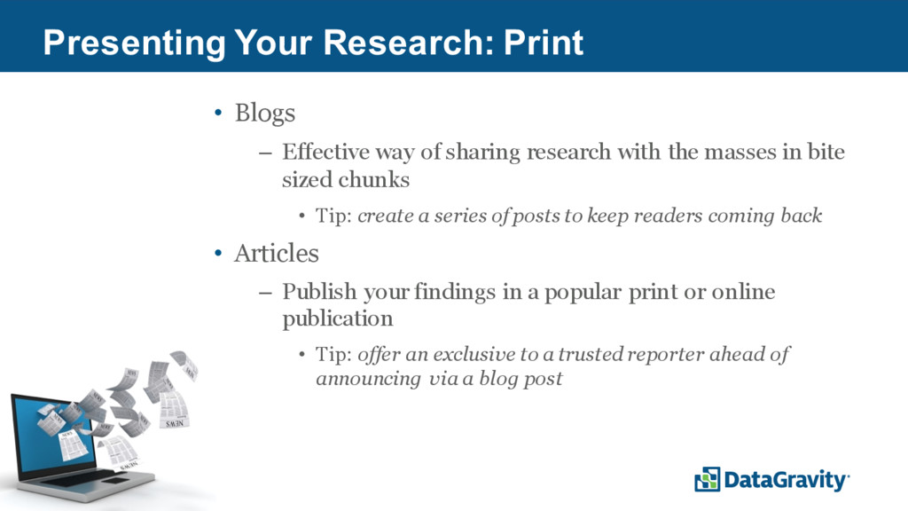 38 Presenting Your Research: Print • Blogs – Ef...