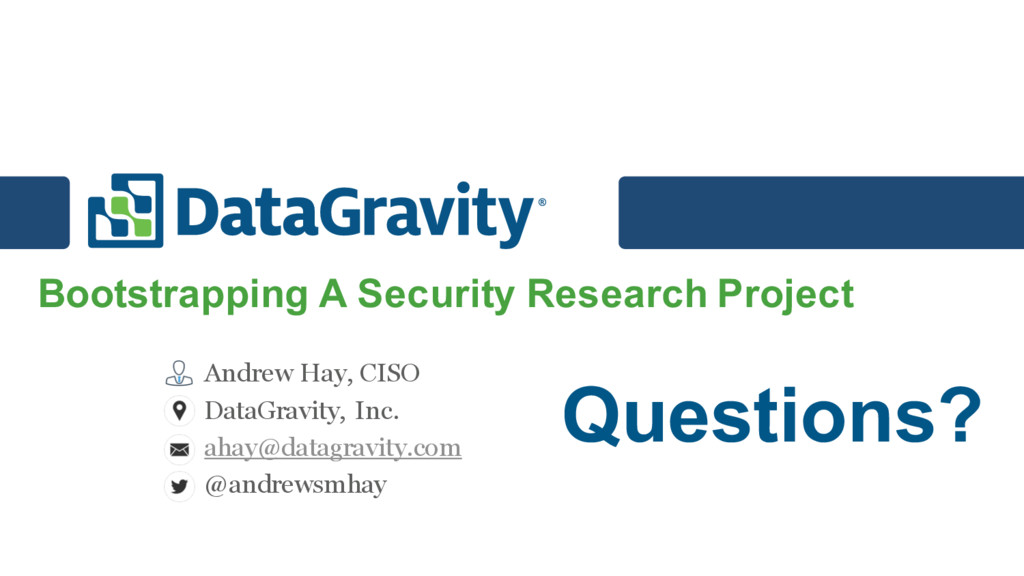 Questions? Bootstrapping A Security Research Pr...