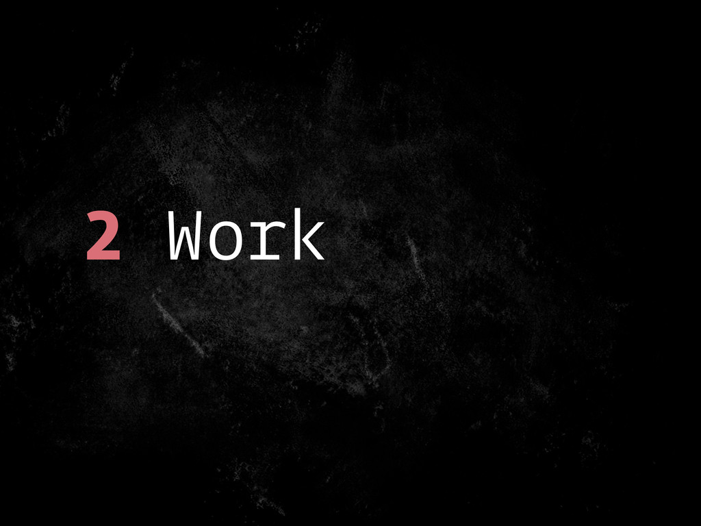 2 Work