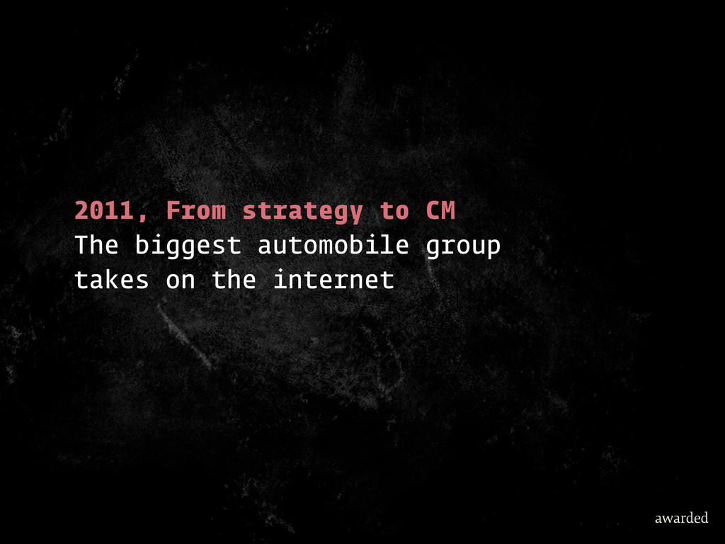 2011, From strategy to CM The biggest automobil...