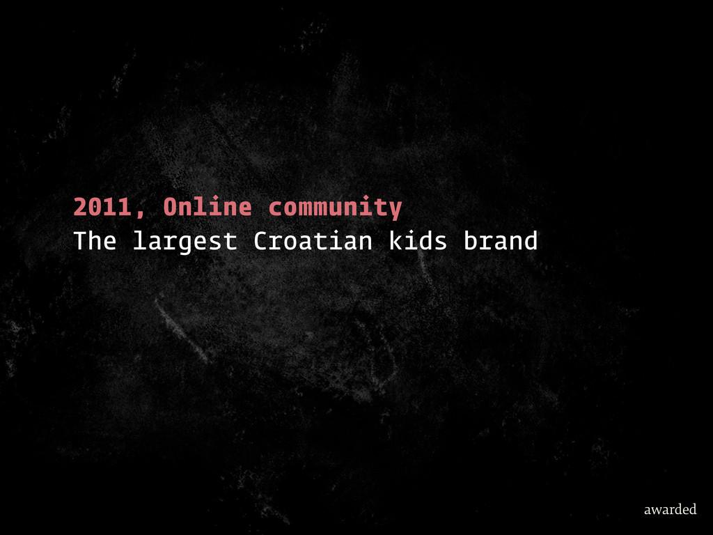 2011, Online community The largest Croatian kid...
