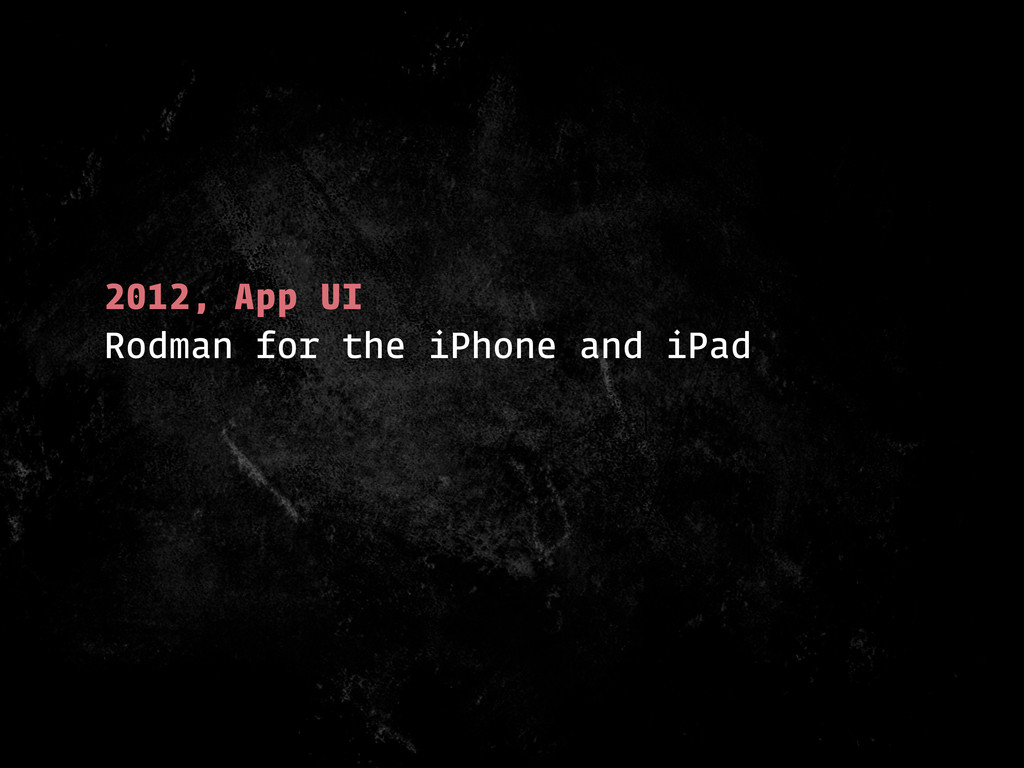 2012, App UI Rodman for the iPhone and iPad