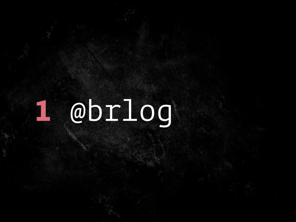 1 @brlog