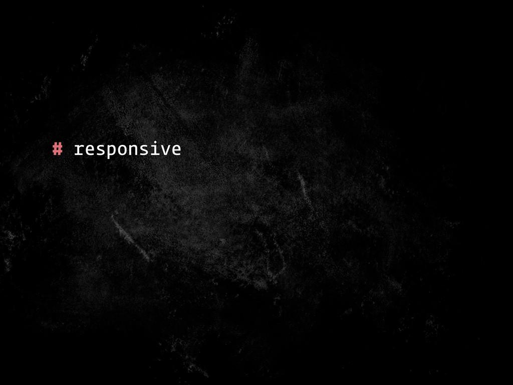 # responsive