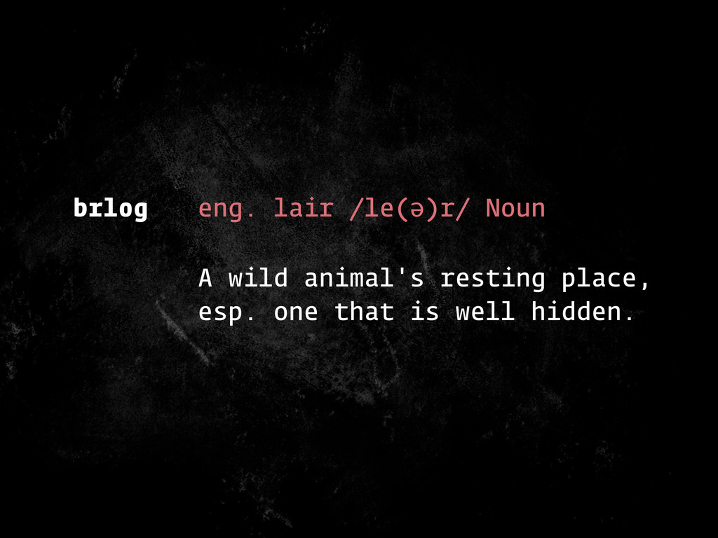 brlog eng. lair /le(ə)r/ Noun A wild animal's r...