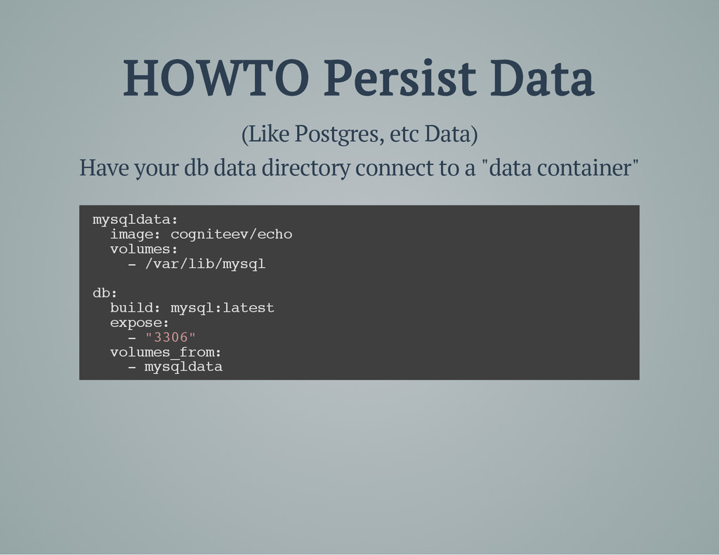 HOWTO Persist Data (Like Postgres, etc Data) Ha...