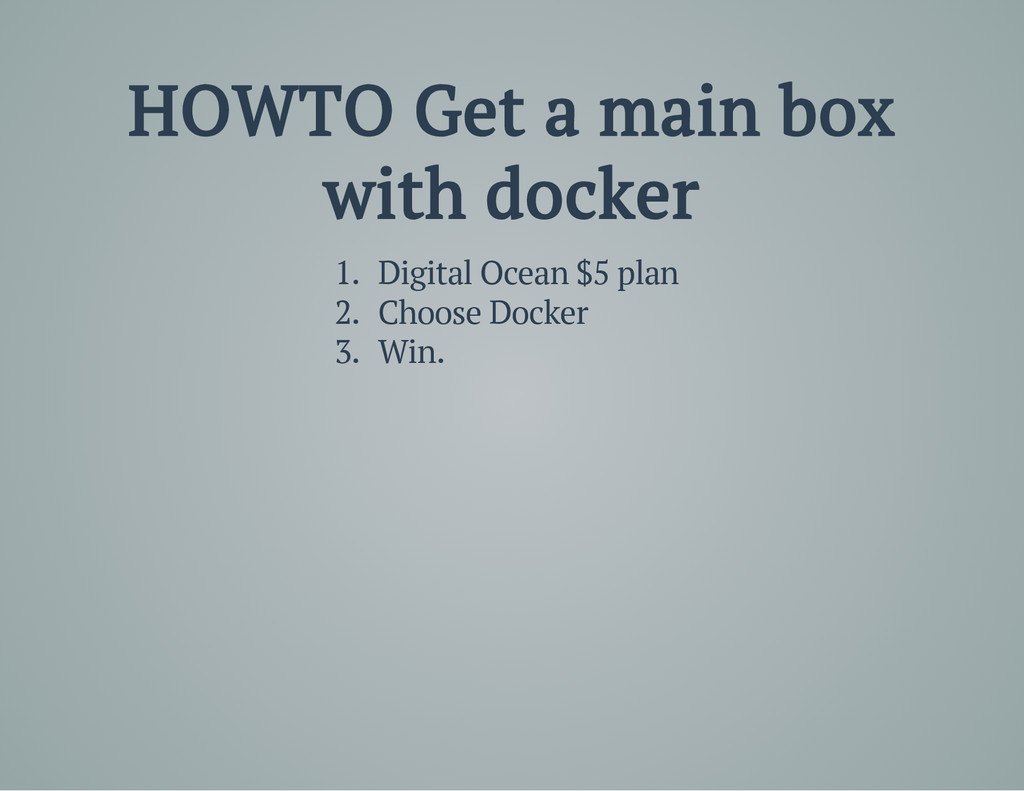 HOWTO Get a main box with docker 1. Digital Oce...