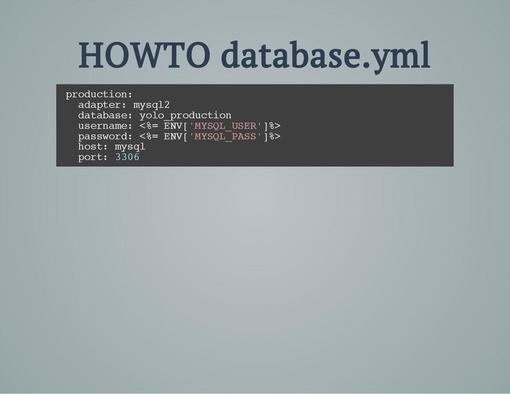 HOWTO database.yml p r o d u c t i o n : a d a ...