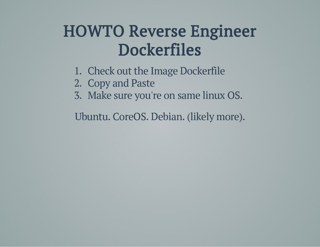 HOWTO Reverse Engineer Dockerfiles 1. Check out...