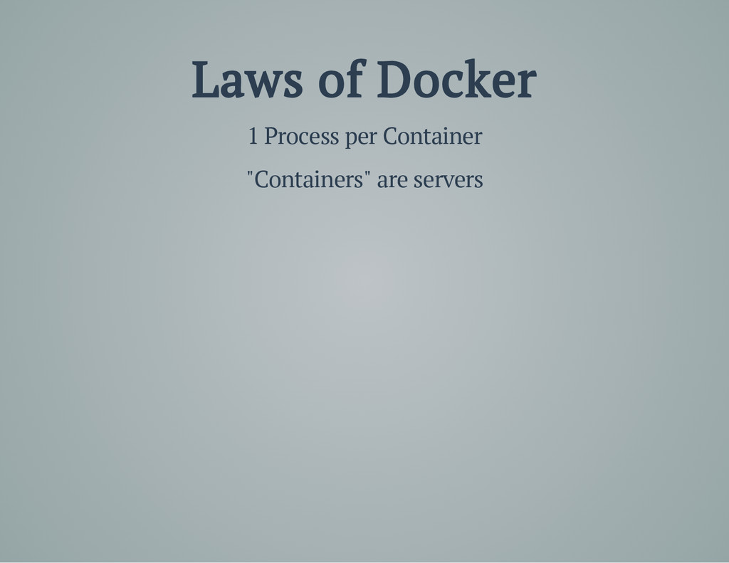 "Laws of Docker 1 Process per Container ""Contain..."