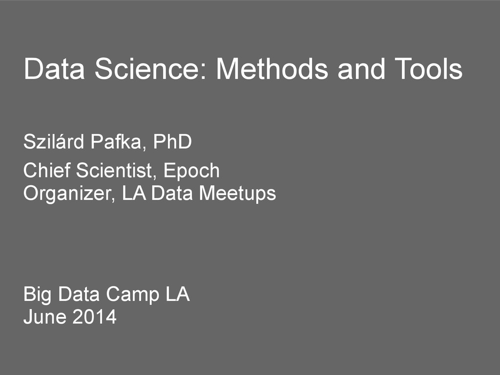 Data Science: Methods and Tools Szilárd Pafka, ...