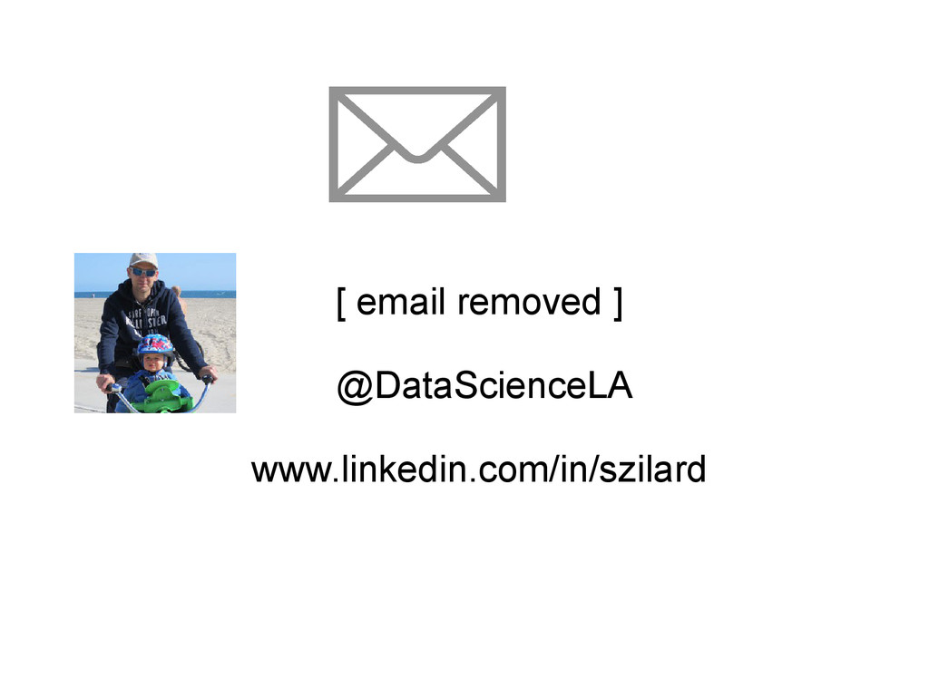 [ email removed ] @DataScienceLA www.linkedin.c...