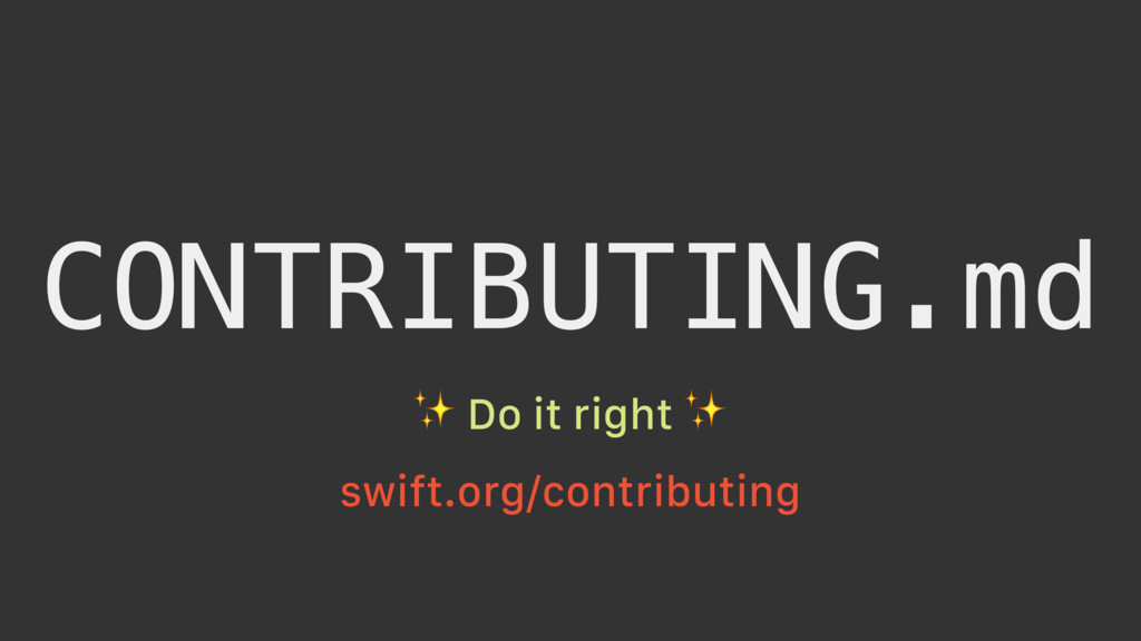 CONTRIBUTING.md ✨ Do it right ✨ swift.org/contr...