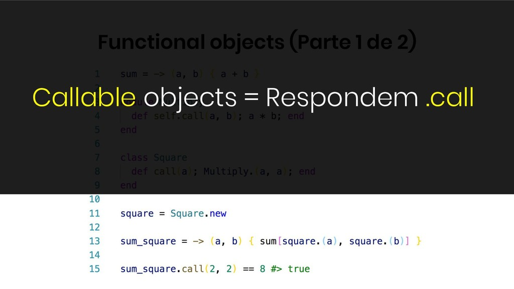 Functional objects (Parte 1 de 2) Callable obje...
