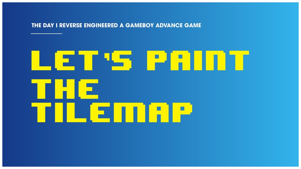 Let's paint the tilemap THE DAY I REVERSE ENGIN...
