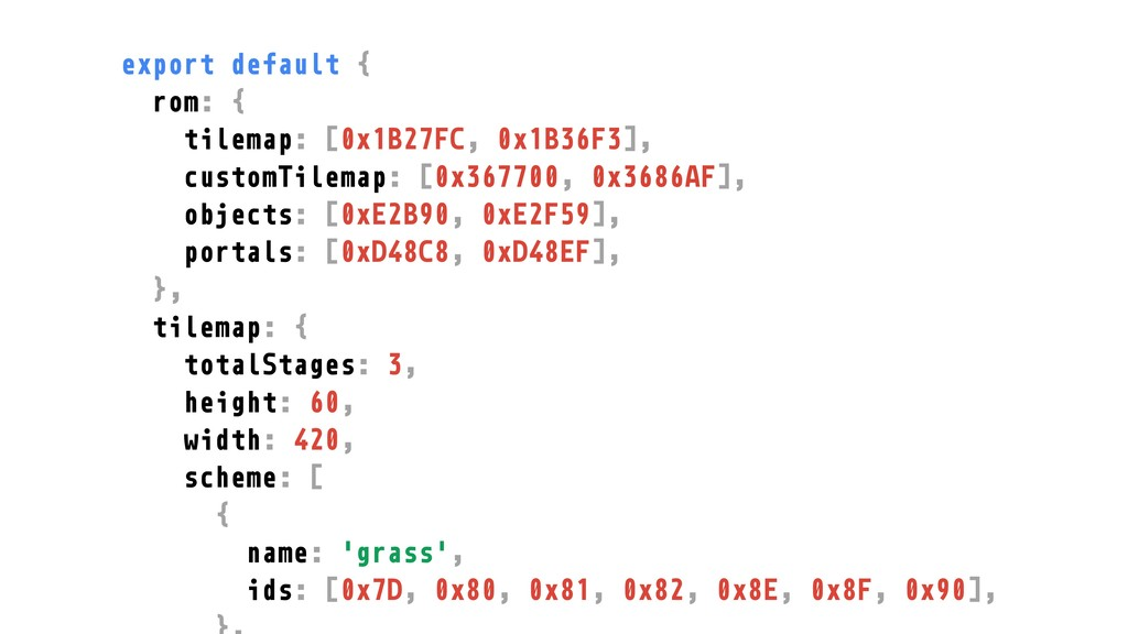 export default { rom: { tilemap: [0x1B27FC, 0x1...