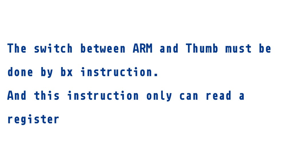 The switch between ARM and Thumb must be done b...