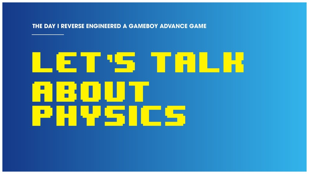 LET'S TALK ABOUT PHYSICS THE DAY I REVERSE ENGI...