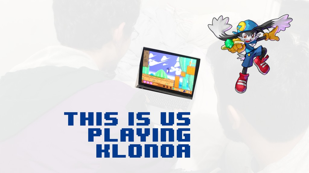 This is US PLAYING KLONOA