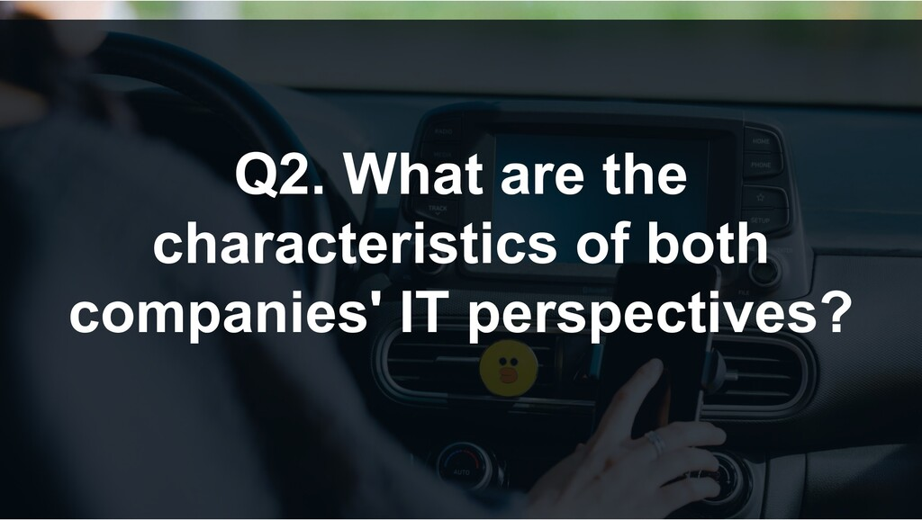 Q2. What are the characteristics of both compan...