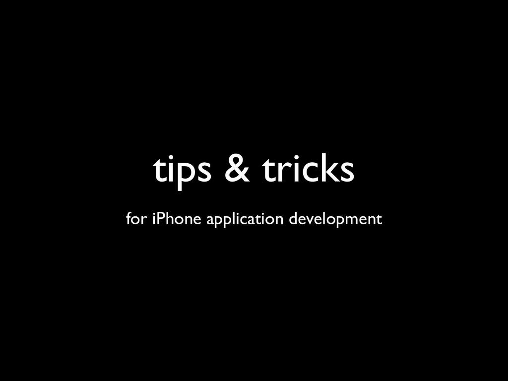 tips & tricks for iPhone application development