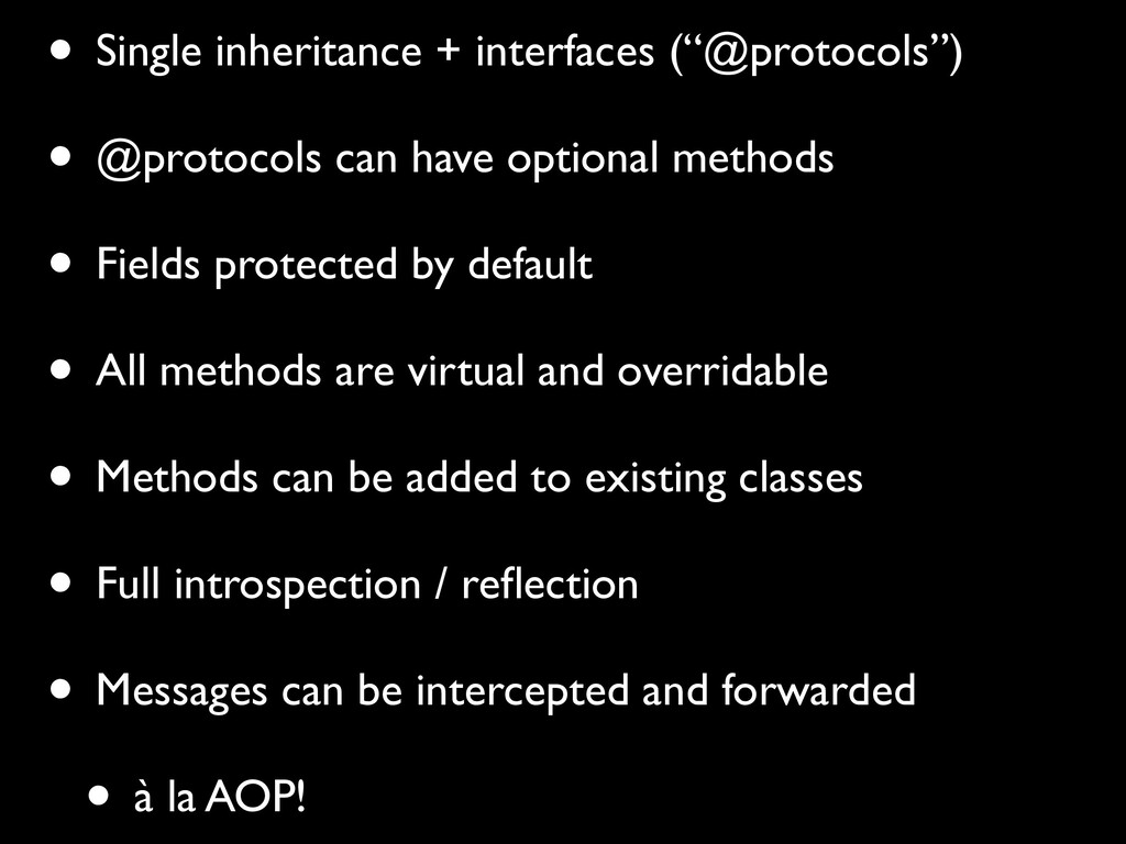"• Single inheritance + interfaces (""@protocols""..."