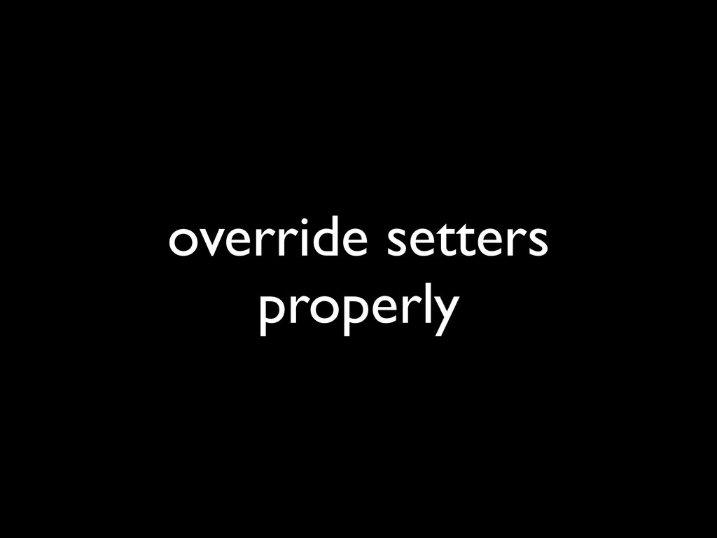 override setters properly