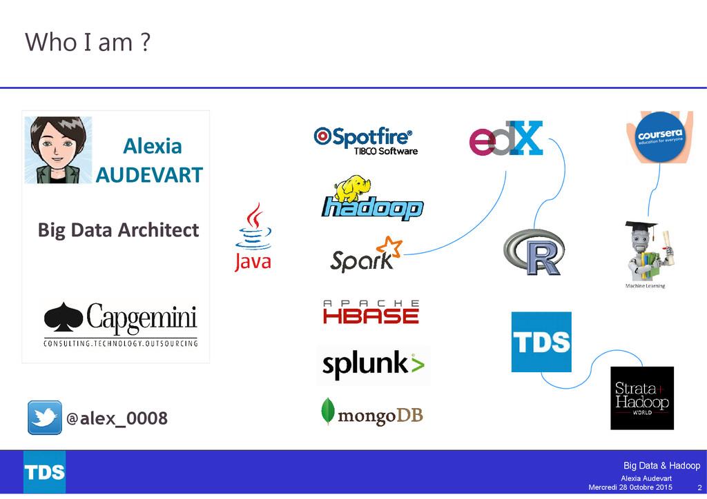 2 Big Data & Hadoop Alexia Audevart Mercredi 28...