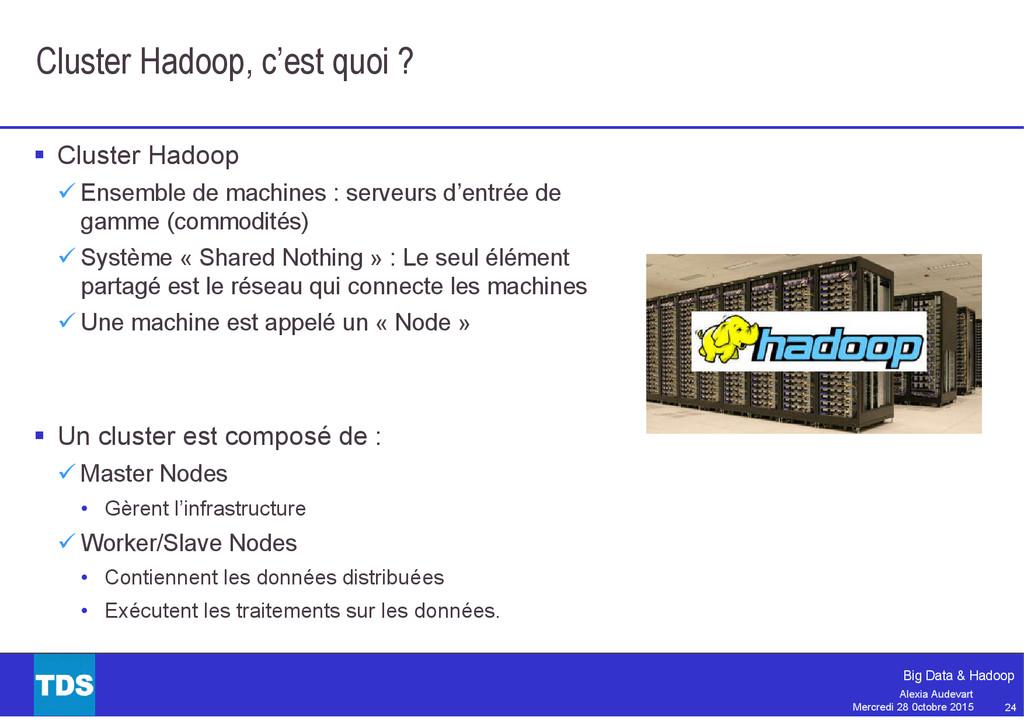 24 Big Data & Hadoop Alexia Audevart Mercredi 2...
