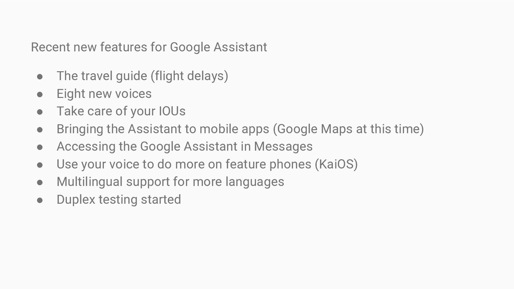 Recent new features for Google Assistant ● The ...