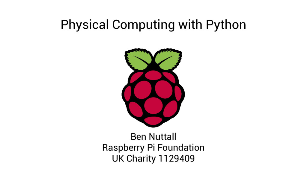 Physical Computing with Python Ben Nuttall Rasp...