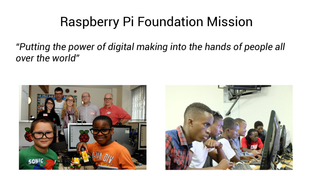"Raspberry Pi Foundation Mission ""Putting the po..."