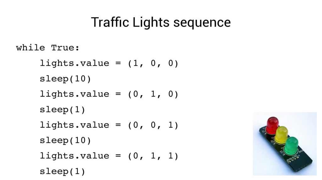 Traffic Lights sequence while True: lights.valu...