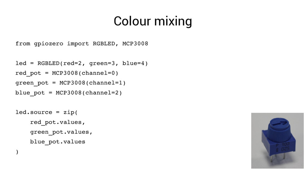 Colour mixing from gpiozero import RGBLED, MCP3...