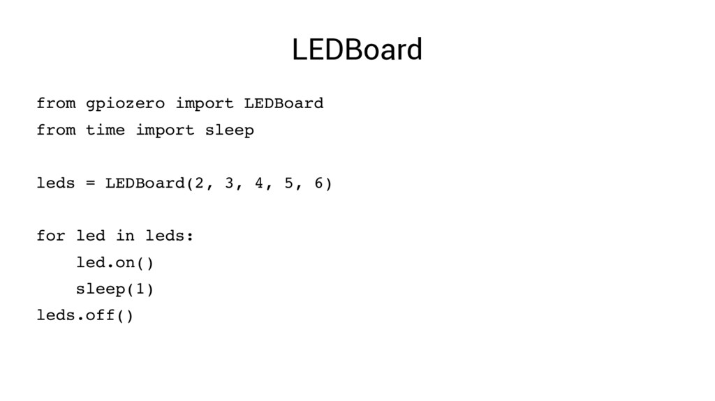 LEDBoard from gpiozero import LEDBoard from tim...