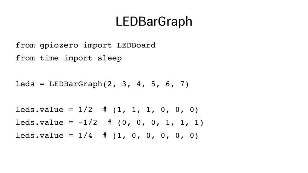 LEDBarGraph from gpiozero import LEDBoard from ...