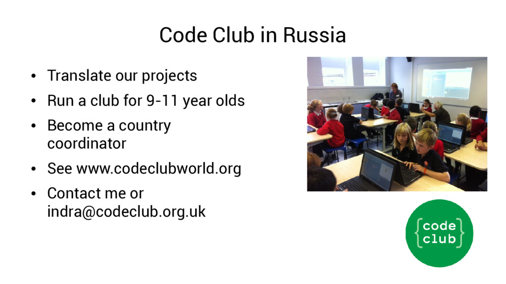 Code Club in Russia ● Translate our projects ● ...
