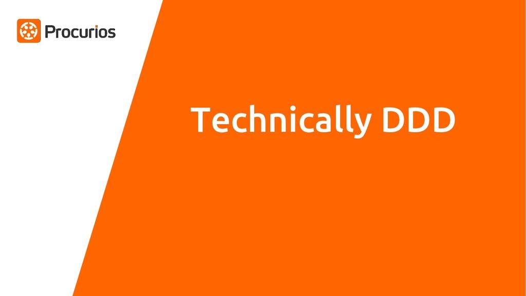Technically DDD
