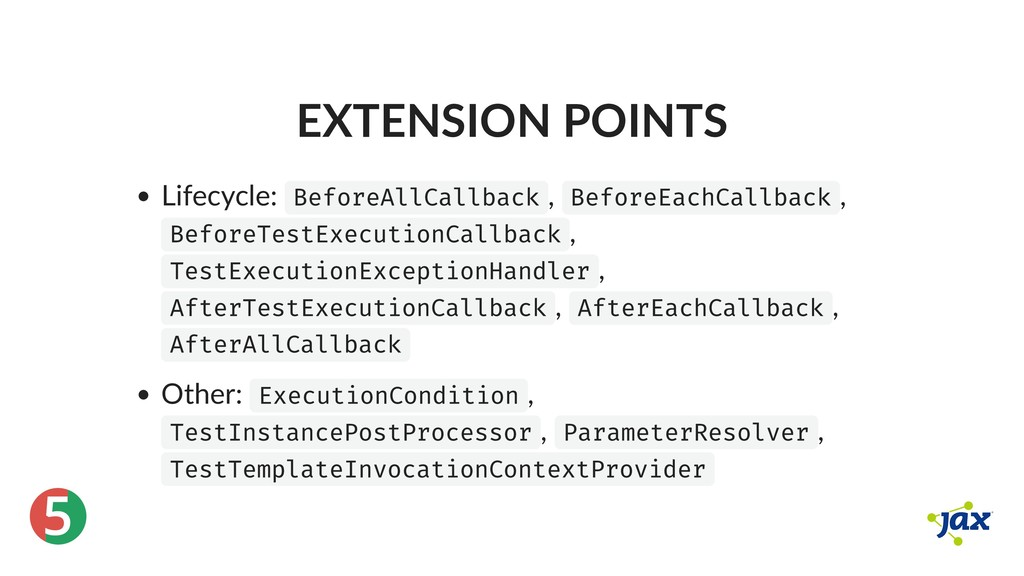 ® 5 EXTENSION POINTS Lifecycle: BeforeAllCallba...