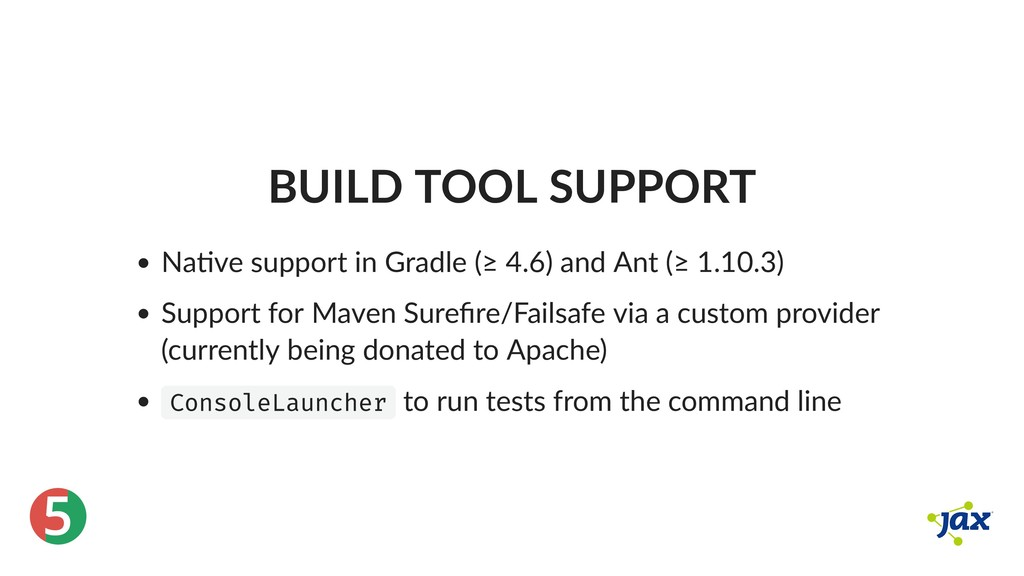 ® 5 BUILD TOOL SUPPORT Na ve support in Gradle ...