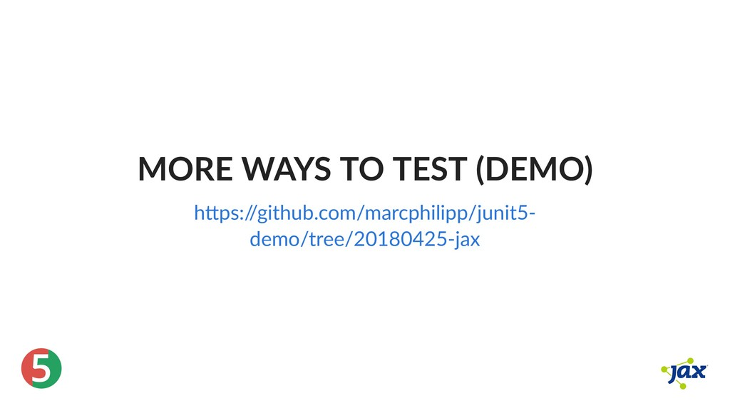 ® 5 MORE WAYS TO TEST (DEMO) h ps:/ /github.com...